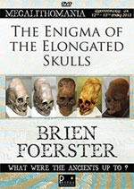 Brien Foerster - The Enigma of the Elongated Skulls