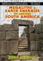 Hugh Newman - Megaliths & Earth Energies of South America