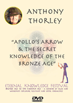 Anthony Thorley - Apollo's Arrow & the Secret Knowledge of the Bronze Age