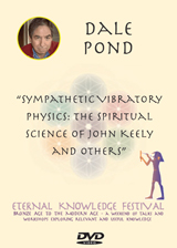 Dale Pond - Sympathetic Vibratory Physics: The Spiritual Science of John Keely and Others